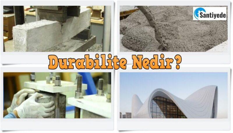 durabilite nedir betonun durabilitesi dayanıklılığı