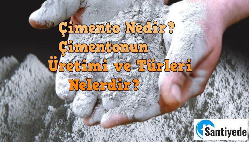 çimento nedir türleri üretimi