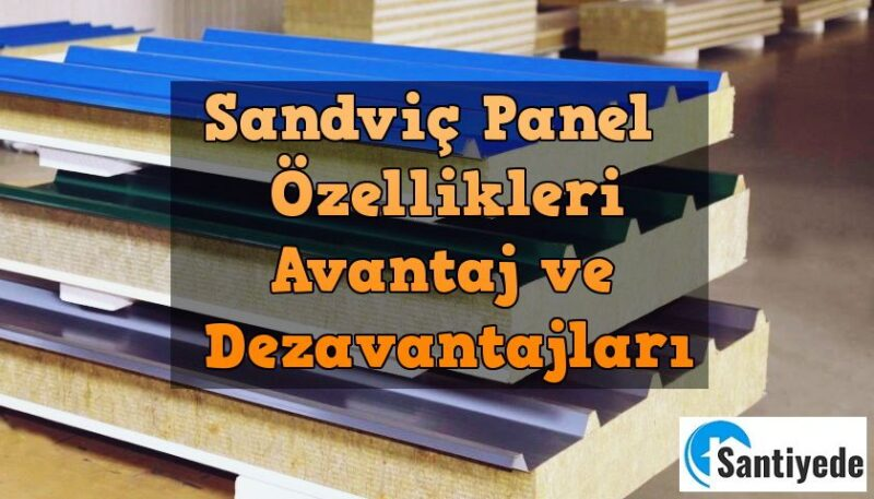 sandviç panel özellikleri avantajları kullanımı
