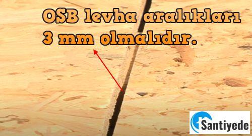 Osb aralıkları 3 mm olmalıdır